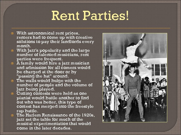 Rent Parties! With astronomical rent prices, renters had to come up with creative solutions