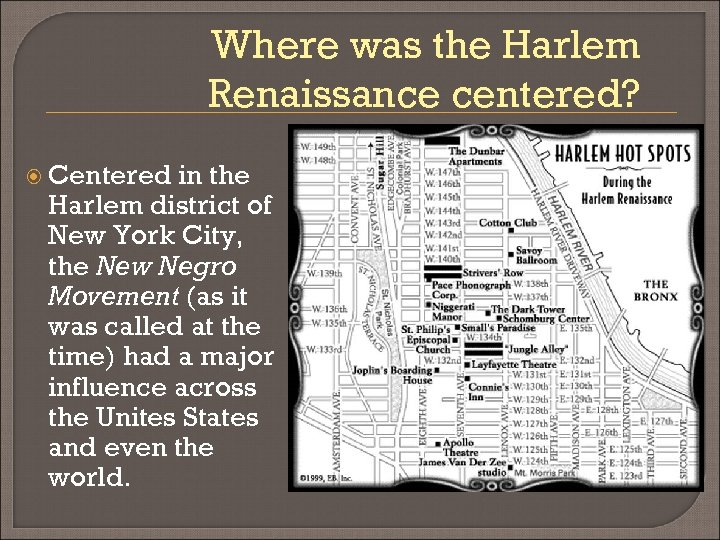 Where was the Harlem Renaissance centered? Centered in the Harlem district of New York