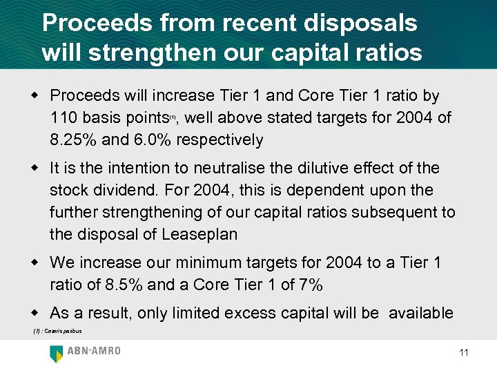 Proceeds from recent disposals will strengthen our capital ratios w Proceeds will increase Tier