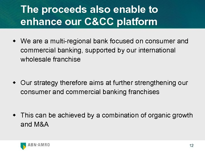 The proceeds also enable to enhance our C&CC platform w We are a multi-regional