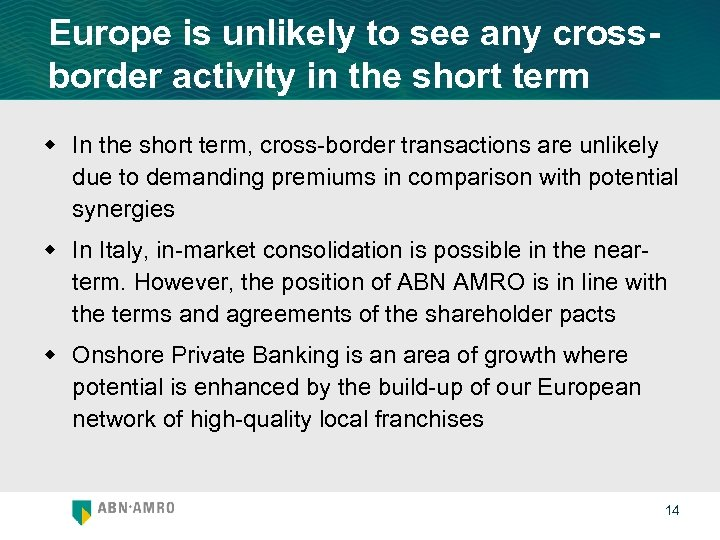 Europe is unlikely to see any crossborder activity in the short term w In