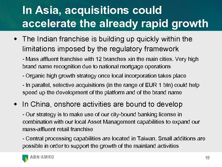 In Asia, acquisitions could accelerate the already rapid growth w The Indian franchise is