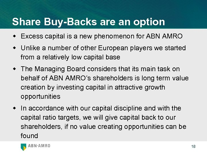 Share Buy-Backs are an option w Excess capital is a new phenomenon for ABN