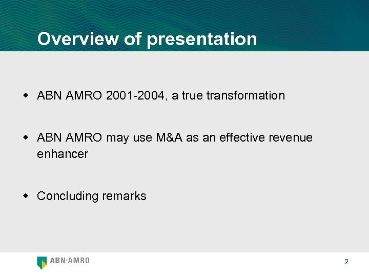 Overview of presentation w ABN AMRO 2001 -2004, a true transformation w ABN AMRO