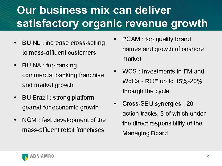 Our business mix can deliver satisfactory organic revenue growth w BU NL : increase