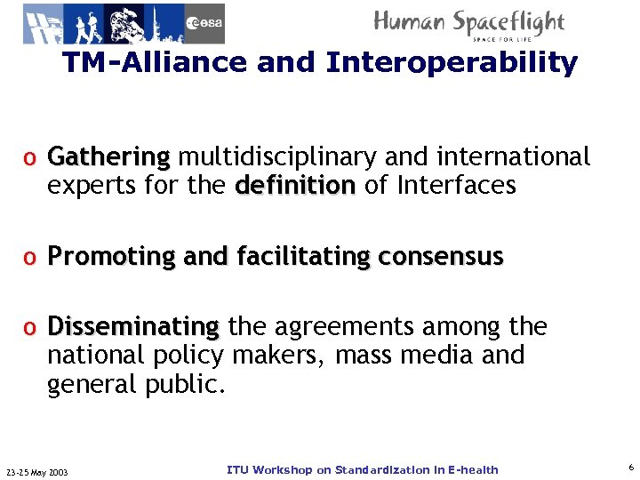 TM-Alliance and Interoperability ITU-T o Gathering multidisciplinary and international experts for the definition of