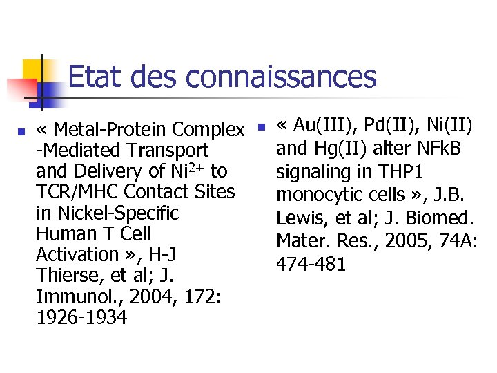Etat des connaissances n « Metal-Protein Complex -Mediated Transport and Delivery of Ni 2+
