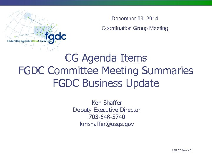 December 09, 2014 Coordination Group Meeting CG Agenda Items FGDC Committee Meeting Summaries FGDC