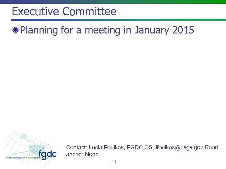 Executive Committee Planning for a meeting in January 2015 Contact: Lucia Foulkes, FGDC OS,