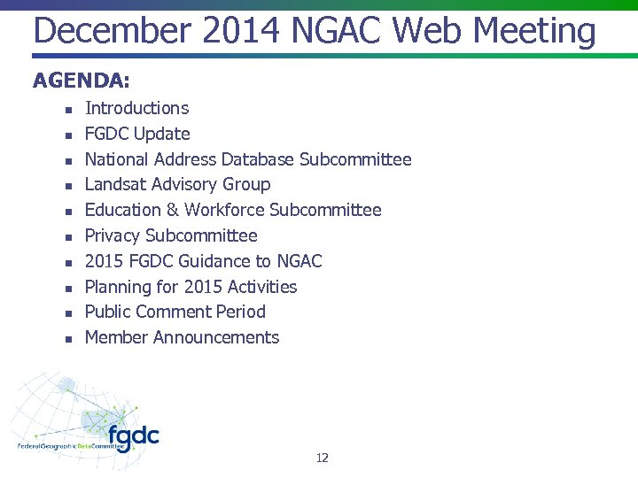 December 2014 NGAC Web Meeting AGENDA: n n n n n Introductions FGDC Update