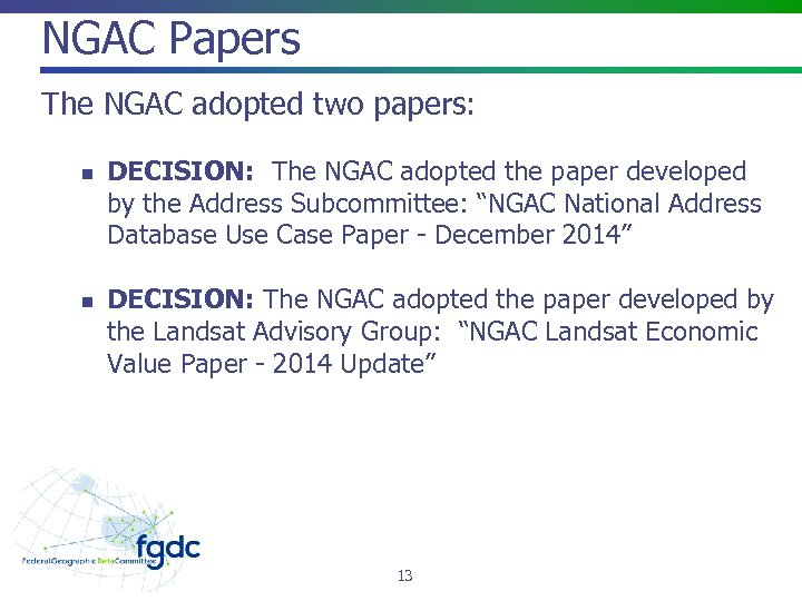 NGAC Papers The NGAC adopted two papers: n n DECISION: The NGAC adopted the
