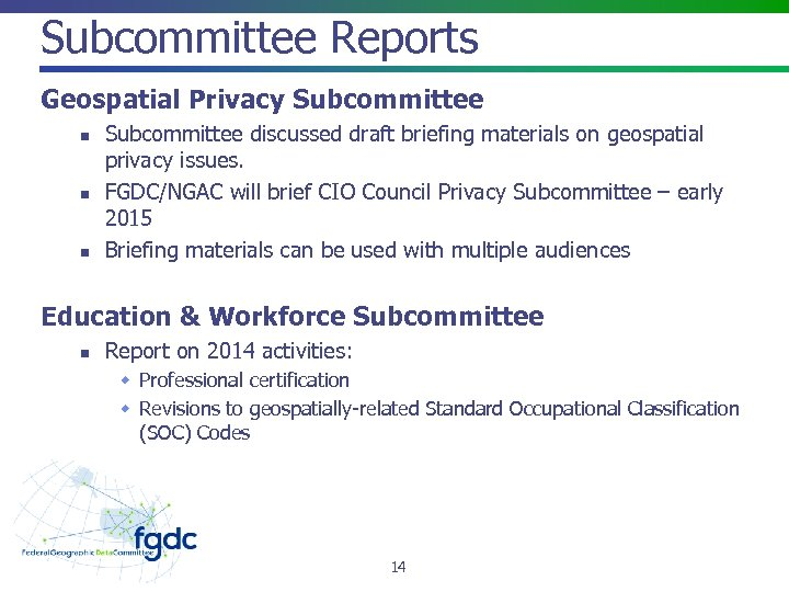 Subcommittee Reports Geospatial Privacy Subcommittee n n n Subcommittee discussed draft briefing materials on