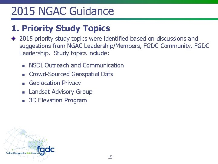 2015 NGAC Guidance 1. Priority Study Topics 2015 priority study topics were identified based