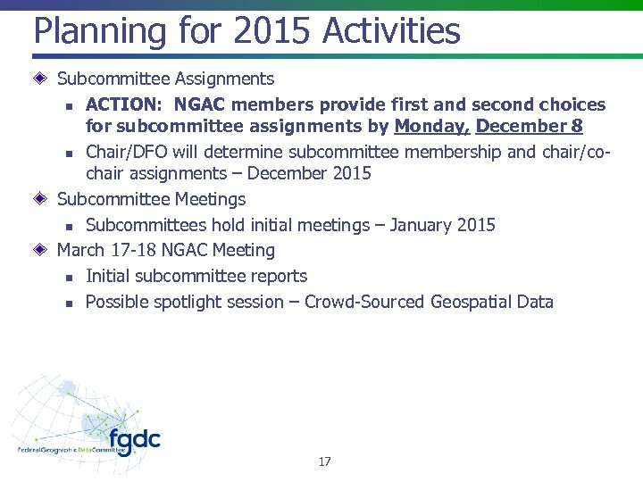 Planning for 2015 Activities Subcommittee Assignments n ACTION: NGAC members provide first and second