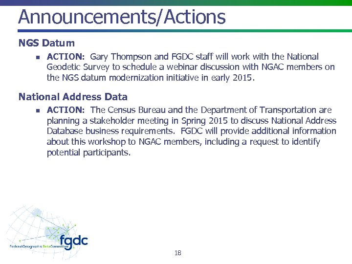 Announcements/Actions NGS Datum n ACTION: Gary Thompson and FGDC staff will work with the