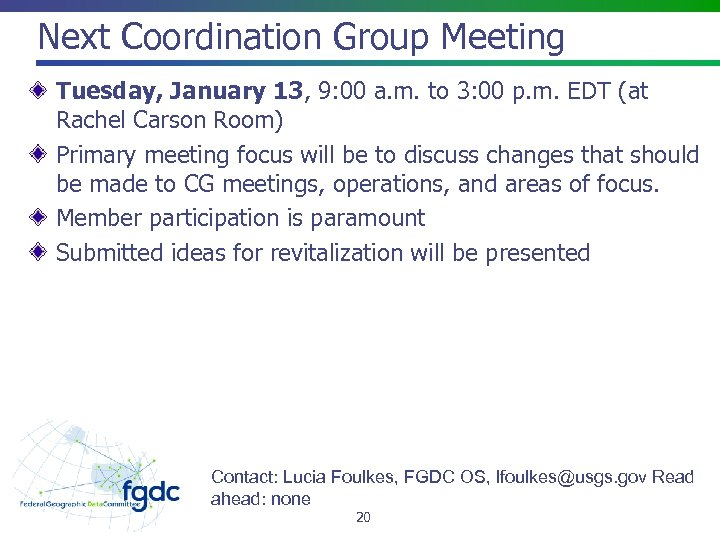 Next Coordination Group Meeting Tuesday, January 13, 9: 00 a. m. to 3: 00