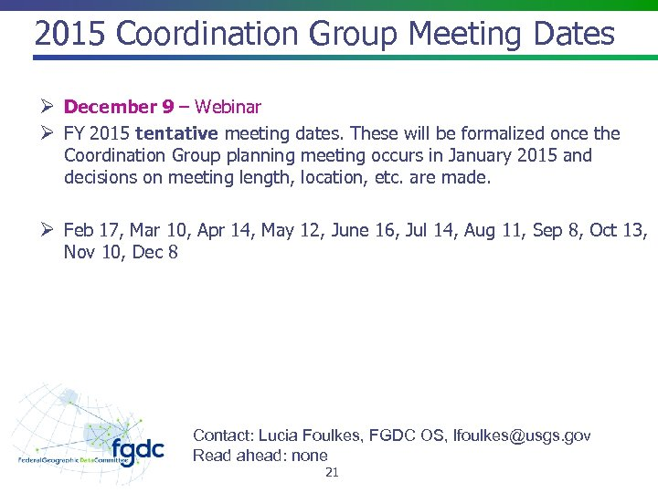 2015 Coordination Group Meeting Dates Ø December 9 – Webinar Ø FY 2015 tentative