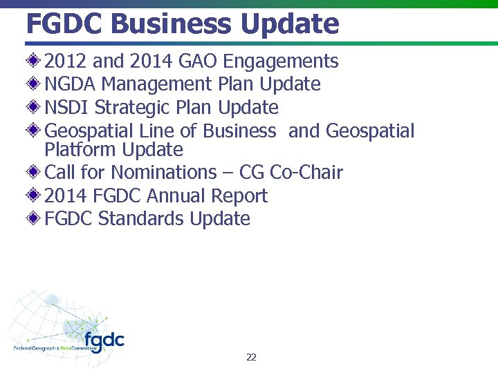FGDC Business Update 2012 and 2014 GAO Engagements NGDA Management Plan Update NSDI Strategic