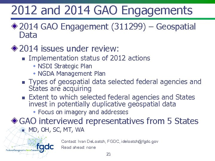 2012 and 2014 GAO Engagements 2014 GAO Engagement (311299) – Geospatial Data 2014 issues
