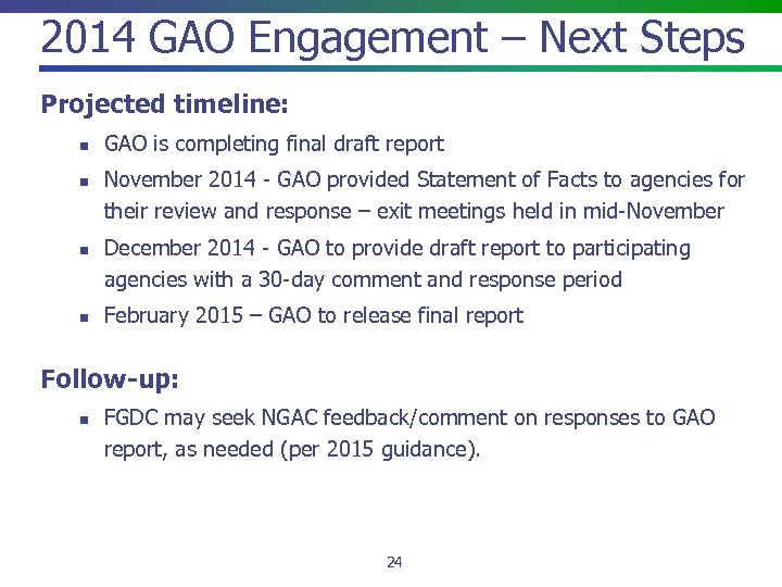 2014 GAO Engagement – Next Steps Projected timeline: n n GAO is completing final