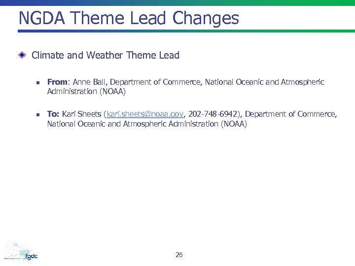 NGDA Theme Lead Changes Climate and Weather Theme Lead n n From: Anne Ball,