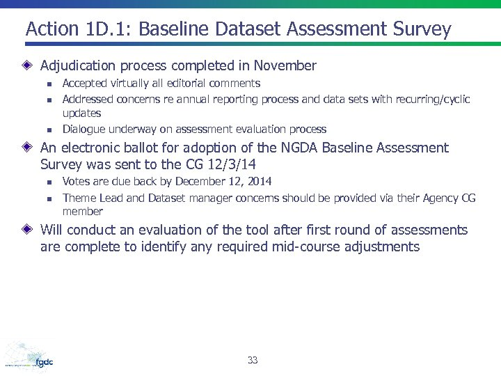 Action 1 D. 1: Baseline Dataset Assessment Survey Adjudication process completed in November n