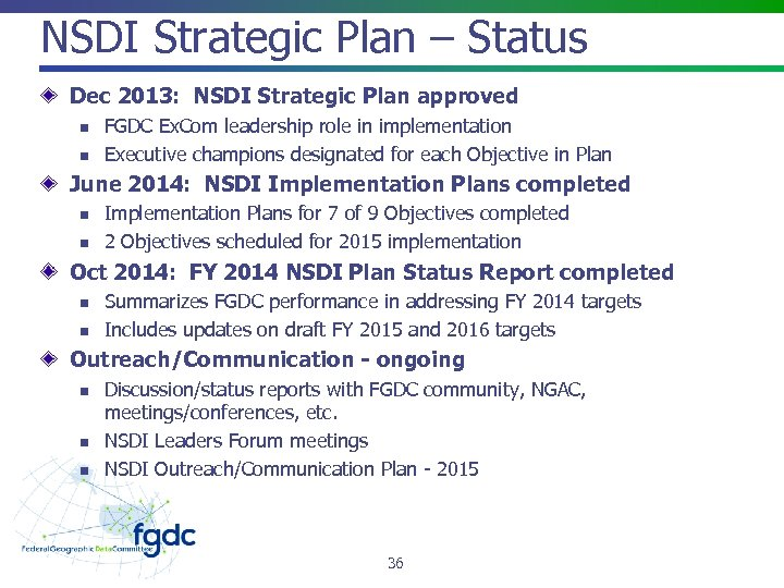 NSDI Strategic Plan – Status Dec 2013: NSDI Strategic Plan approved n n FGDC