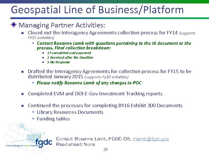 Geospatial Line of Business/Platform Managing Partner Activities: n Closed out the Interagency Agreements collection