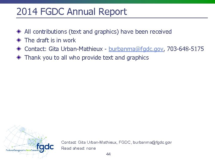 2014 FGDC Annual Report All contributions (text and graphics) have been received The draft