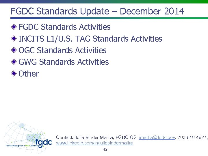 FGDC Standards Update – December 2014 FGDC Standards Activities INCITS L 1/U. S. TAG