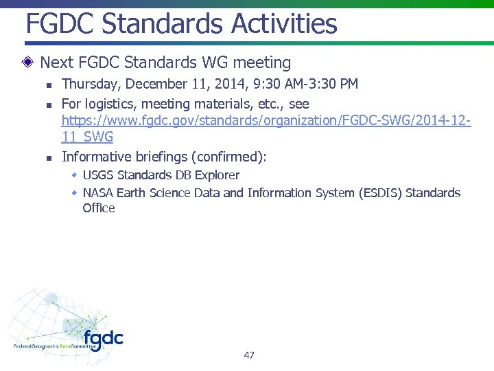 FGDC Standards Activities Next FGDC Standards WG meeting n n n Thursday, December 11,