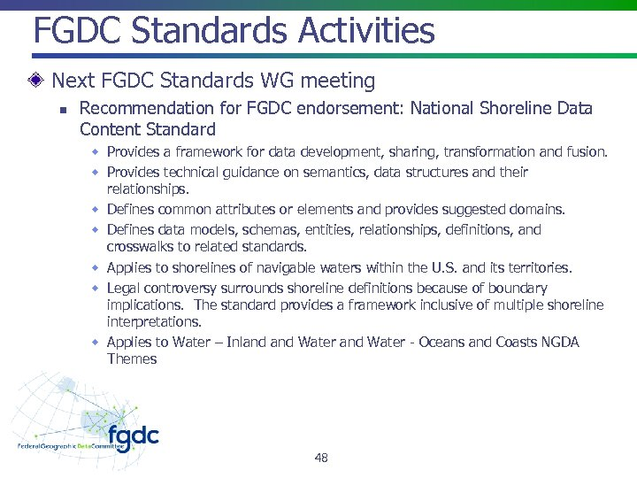 FGDC Standards Activities Next FGDC Standards WG meeting n Recommendation for FGDC endorsement: National