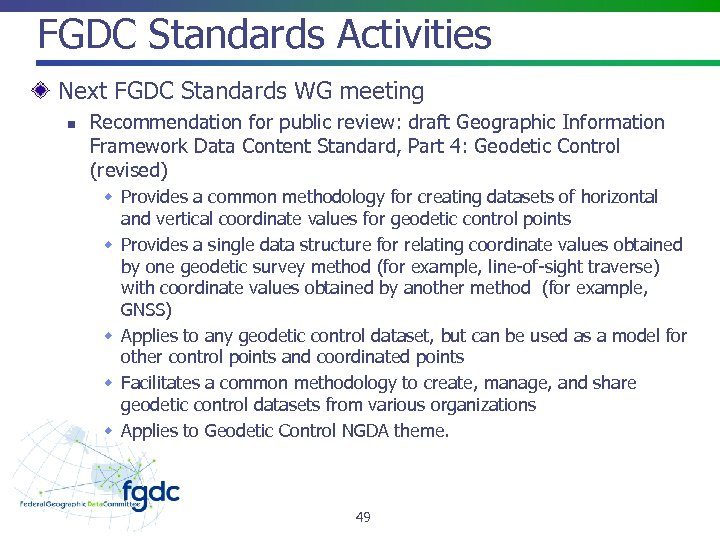 FGDC Standards Activities Next FGDC Standards WG meeting n Recommendation for public review: draft