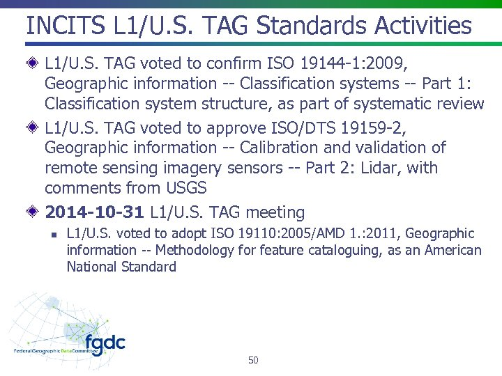 INCITS L 1/U. S. TAG Standards Activities L 1/U. S. TAG voted to confirm