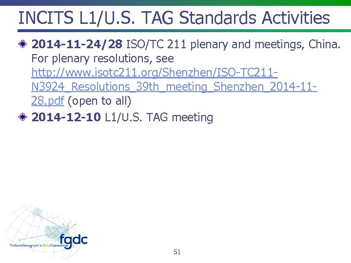 INCITS L 1/U. S. TAG Standards Activities 2014 -11 -24/28 ISO/TC 211 plenary and
