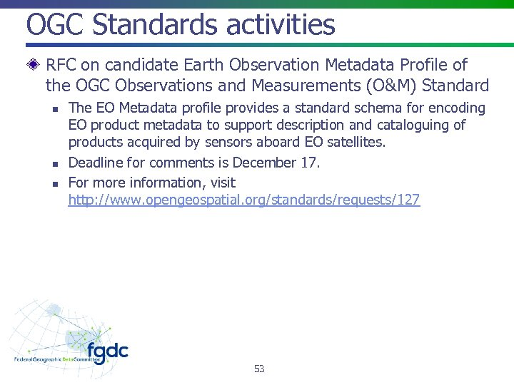 OGC Standards activities RFC on candidate Earth Observation Metadata Profile of the OGC Observations