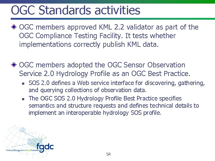 OGC Standards activities OGC members approved KML 2. 2 validator as part of the