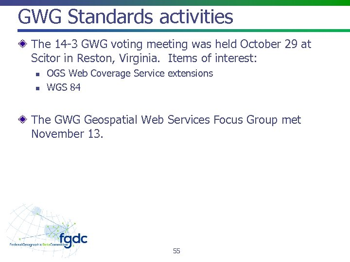 GWG Standards activities The 14 -3 GWG voting meeting was held October 29 at