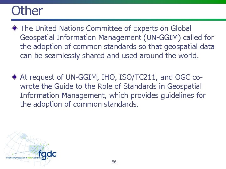 Other The United Nations Committee of Experts on Global Geospatial Information Management (UN-GGIM) called