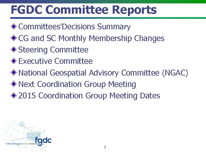 FGDC Committee Reports Committees'Decisions Summary CG and SC Monthly Membership Changes Steering Committee Executive