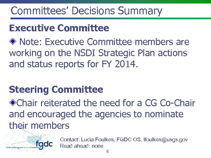 Committees' Decisions Summary Executive Committee Note: Executive Committee members are working on the NSDI