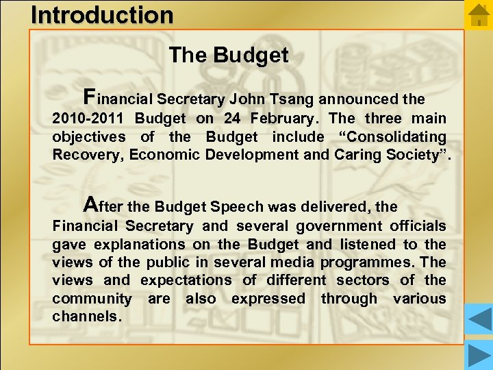 Introduction The Budget   Financial Secretary John Tsang announced the 2010 -2011 Budget on