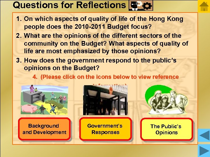 Questions for Reflections 1. On which aspects of quality of life of the Hong
