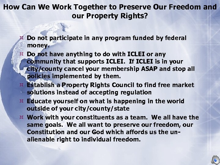 How Can We Work Together to Preserve Our Freedom and our Property Rights? Do
