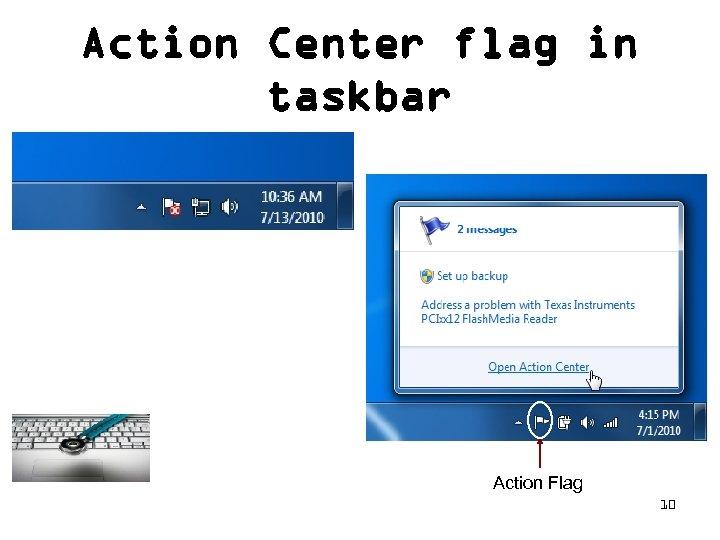 Action Center flag in taskbar Action Flag 10