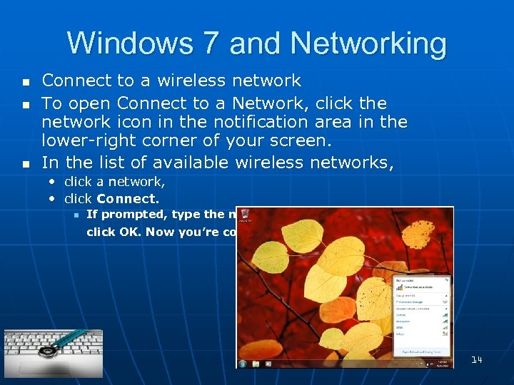 Windows 7 and Networking n n n Connect to a wireless network To open