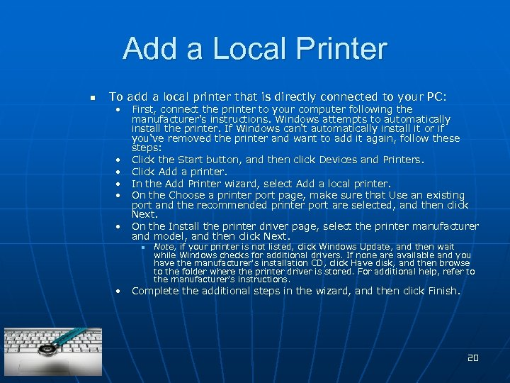 Add a Local Printer n To add a local printer that is directly connected