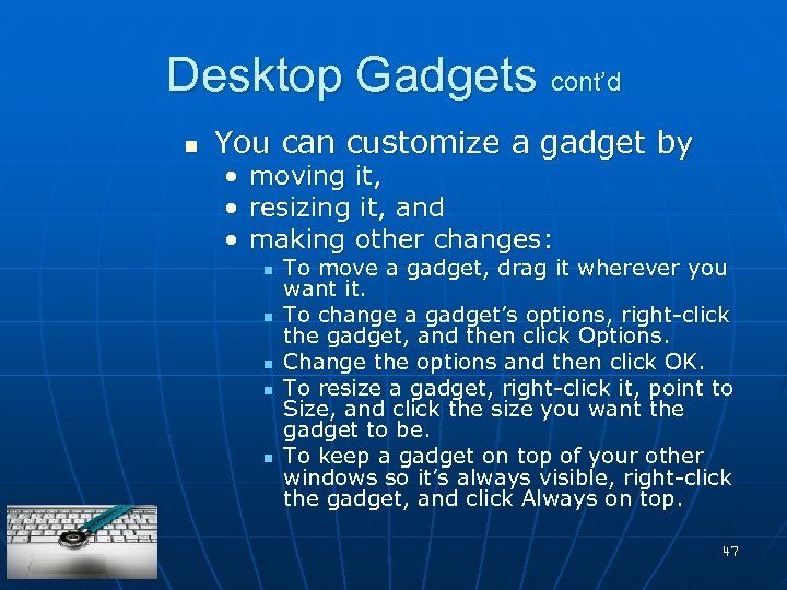 Desktop Gadgets cont'd n You can customize a gadget by • moving it, •