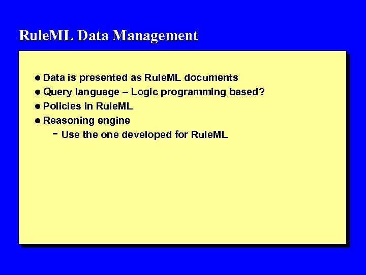 Rule. ML Data Management l Data is presented as Rule. ML documents l Query