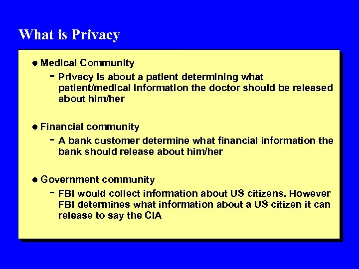 What is Privacy l Medical Community - Privacy is about a patient determining what